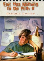 Cover of: Fair Has Nothing to Do With It | Cynthia Cotten