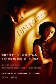 Cover of: Lust, Caution: The Story, the Screenplay, and the Making of the Film