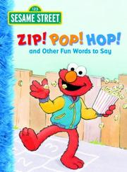 Cover of: Zip! Pop! Hop! and Other Fun Words to Say