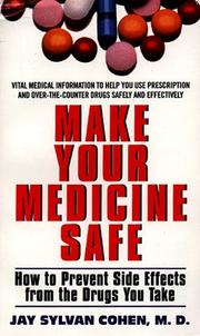 Cover of: Make your medicine safe | Jay Sylvan Cohen