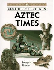 Cover of: Clothes & crafts in Aztec times | Imogen Dawson