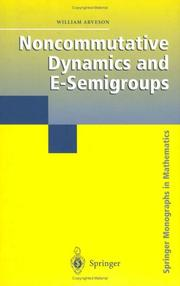 Cover of: Noncommutative Dynamics and E-Semigroups | William Arveson