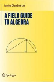 Cover of: A Field Guide to Algebra (Undergraduate Texts in Mathematics)