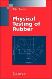 Cover of: Physical testing of rubber