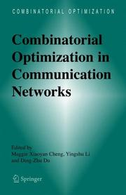 Cover of: Combinatorial optimization in communication networks |