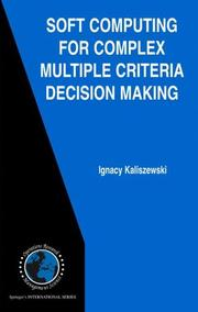 Cover of: Soft Computing for Complex Multiple Criteria Decision Making | Ignacy Kaliszewski