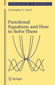 Cover of: Functional Equations and How to Solve Them (Problem Books in Mathematics)