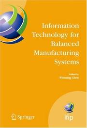 Cover of: Information Technology for Balanced Manufacturing Systems | Weiming Shen