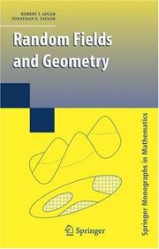 Cover of: Random Fields and Geometry (Springer Monographs in Mathematics) | R.J. Adler
