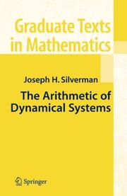 Cover of: The Arithmetic of Dynamical Systems (Graduate Texts in Mathematics)