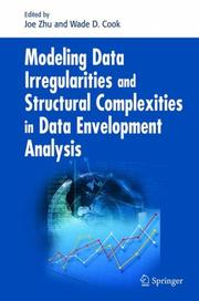 Cover of: Modeling Data Irregularities and Structural Complexities in Data Envelopment Analysis |