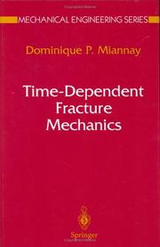 Cover of: Time-Dependent Fracture Mechanics (Mechanical Engineering Series) | Dominique P. Miannay