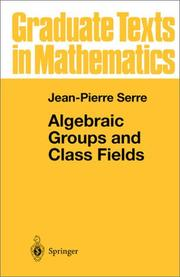 Cover of: Algebraic Groups and Class Fields (Graduate Texts in Mathematics)