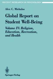 Cover of: Global Report on Student Well-Being: Volume IV | Alex C. Michalos