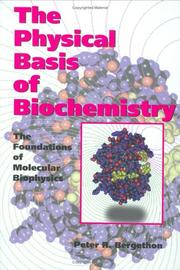 Cover of: The physical basis of biochemistry