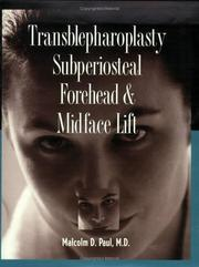 Transblepharoplasty subperiosteal forehead & midface lift by Malcolm D. Paul