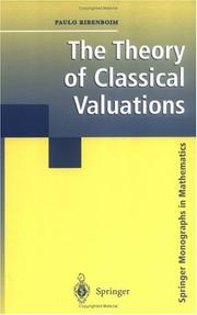 The theory of classical valuations by Paulo Ribenboim