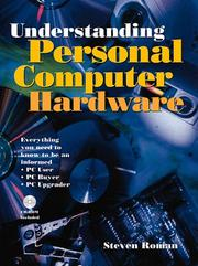 Cover of: Understanding personal computer hardware: everything you need to know to be an informed PC user/buyer/upgrader
