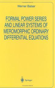 Formal power series and linear systems of meromorphic ordinary differential equations by Werner Balser