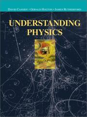 Cover of: Understanding physics | David C. Cassidy