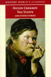 Cover of: The Steppe and Other Stories (Oxford World's Classics) by Anton Chekhov