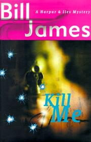 Cover of: Kill me | James, Bill