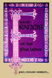 Cover of: Saint Francis et [i.e. and] his four ladies. | Joan M. Erikson