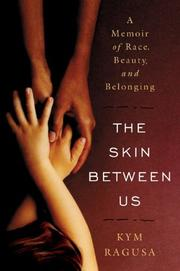 Cover of: The skin between us | Kym Ragusa