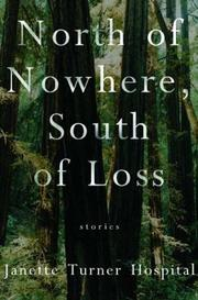 Cover of: North of Nowhere, South of Loss: Stories