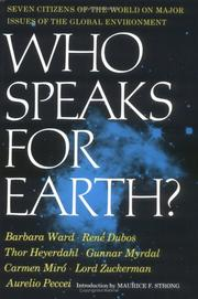 Cover of: Who speaks for earth? | [by] Barbara Ward [and others] Edited by Maurice F. Strong.