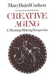 Cover of: Creative Aging | Mary Baird Carlsen