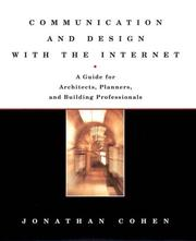 Cover of: Communication and Design With the Internet (Norton Books for Architects & Designers) | Jonathan Cohen