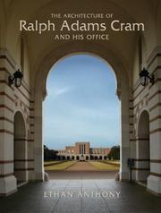 Cover of: The Architecture of Ralph Adams Cram and His Office | Ethan Anthony