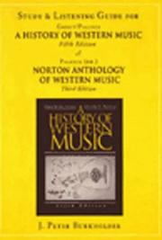 Cover of: Study and Listening Guide for A History of Western Music, 5th ed. & Norton Anthology of Western Music, 3rd ed. | J. Peter Burkholder