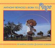 Cover of: Anthony Reynoso: born to rope