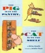 Cover of: The pig is in the pantry, the cat is on the shelf