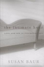 Cover of: The intimate hour: love and sex in psychotherapy