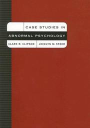 Cover of: Case studies in abnormal psychology | Clark R. Clipson
