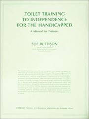 Cover of: Toilet training to independence for the handicapped