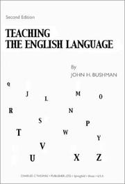 Cover of: Teaching the English language | John H. Bushman