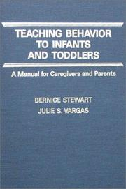 Cover of: Teaching behavior to infants and toddlers | Bernice Stewart