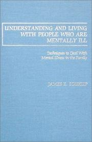 Cover of: Understanding and Living With People Who Are Mentally Ill | James E. Soukup