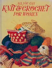All You Can Knit & Crochet for Women
