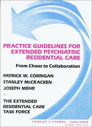 Cover of: Practice Guidelines for Extended Psychiatric Residential Care | Patrick W. Corrigan