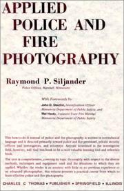 Applied police and fire photography by Raymond P. Siljander