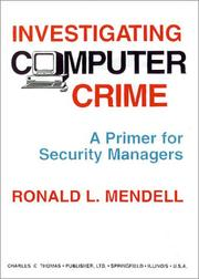 Cover of: Investigating computer crime | Mendell, Ronald L.