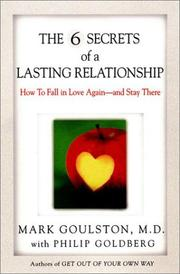 Cover of: The 6 Secrets of a Lasting Relationship | Mark Goulston M.D., Philip Goldberg