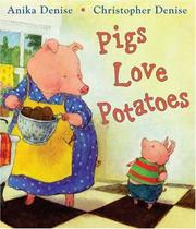 Cover of: Pigs Love Potatoes | Anika Denise