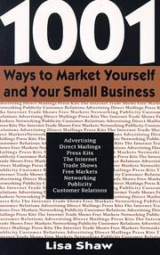 Cover of: 1,001 ways to market yourself and your small business