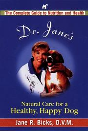 Cover of: Dr. Jane's natural care for a healthy, happy dog